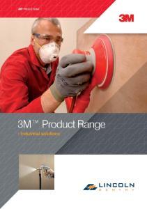 3M TM PRODUCT RANGE. 3M Product Range. > Industrial solutions