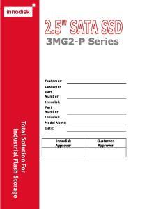 3MG2-P Series. Customer Approver. Innodisk Approver. Customer: Customer Part Number: Innodisk Part Number: Innodisk Model Name: Date: