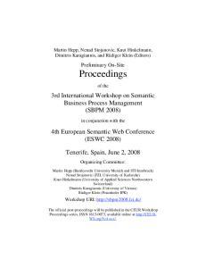 3rd International Workshop on Semantic Business Process Management (SBPM 2008) 4th European Semantic Web Conference (ESWC 2008)