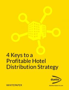 4 Keys to a Profitable Hotel Distribution Strategy WHITEPAPER. duettoresearch.com