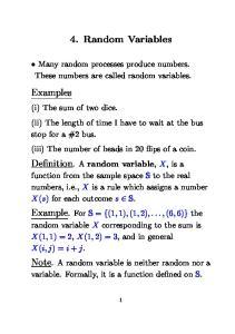 4. Random Variables. Many random processes produce numbers. These numbers are called random variables