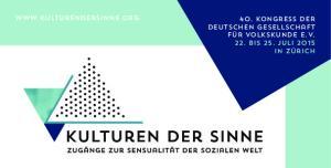 40. Kongress der Deutschen Gesellschaft für Volkskunde e. V. 22. bis 25. Juli 2015 in Zürich