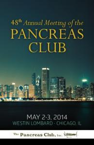 48 th Annual Meeting of the PANCREAS CLUB MAY 2-3, 2014 WESTIN LOMBARD CHICAGO, IL