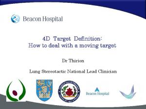 4D Target Definition: How to deal with a moving target