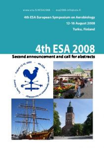 4th ESA European Symposium on Aerobiology August 2008 Turku, Finland. 4th ESA Second announcement and call for abstracts