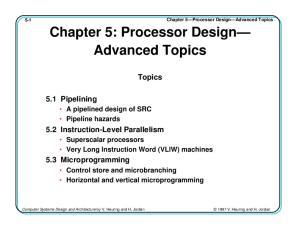 5-1 Chapter 5 Processor Design Advanced Topics Chapter 5: Processor Design Advanced Topics. Topics
