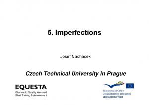 5. Imperfections. Josef Machacek. Czech Technical University in Prague