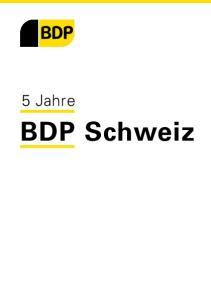 5 Jahre. BDP Schweiz