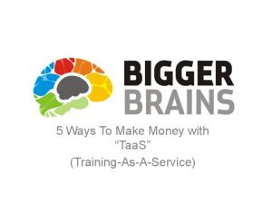 5 Ways To Make Money with. (Training-As-A-Service)