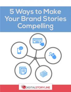 5 Ways to Make Your Brand Stories Compelling