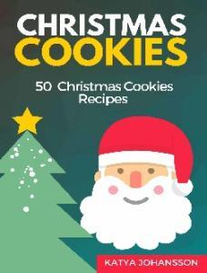 50 Christmas Cookies Recipes BY KATYA JOHANSSON
