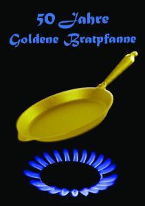 50 Jahre. Goldene Bratpfanne