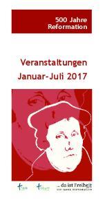 500 Jahre Reformation. Veranstaltungen Januar-Juli 2017