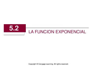 5.2 LA FUNCION EXPONENCIAL. Copyright Cengage Learning. All rights reserved