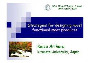 52nd ICoMST Dublin, Ireland 18th August, Strategies for designing novel functional meat products. Keizo Arihara. Kitasato University, Japan