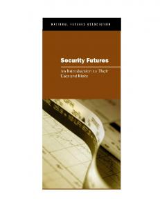 6 Part One: Futures Markets, Futures Contracts and Futures Trading. 15 Part Two: Security Futures Illustrations - Opportunities, Risks and Limitations