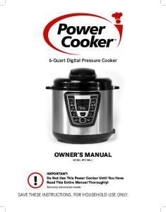 6-Quart Digital Pressure Cooker OWNER S MANUAL MODEL #PC-WAL1