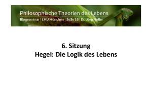 6. Sitzung Hegel: Die Logik des Lebens