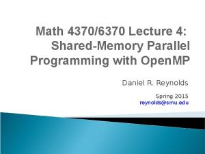 6370 Lecture 4: Shared-Memory Parallel Programming with OpenMP