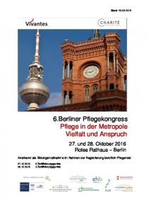 6.Berliner Pflegekongress Pflege in der Metropole Vielfalt und Anspruch. 27. und 28. Oktober 2016 Rotes Rathaus Berlin