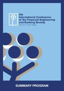 6th International Conference of the Financial Engineering and Banking Society June 10-12, Málaga SUMMARY PROGRAM