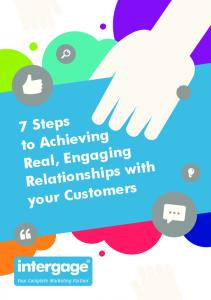 7 Steps to Achieving Real, Engaging Relationships with your Customers