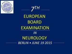 7 TH EUROPEAN BOARD EXAMINATION IN NEUROLOGY BERLIN JUNE