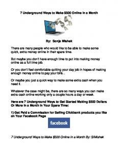 7 Underground Ways to Make $500 Online In a Month. By: Sonja Mishek