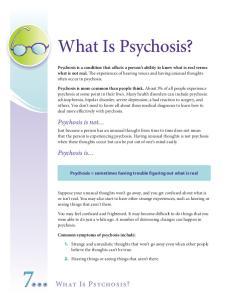7 What Is Psychosis? What Is Psychosis? Psychosis is not. Psychosis is