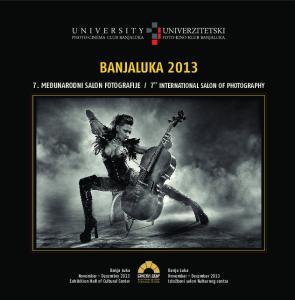 7th INTERNATIONAL SALON OF PHOTOGRAPHY. Banja Luka. Banja Luka. Exhibition Hall of Cultural Center