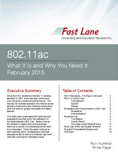 802.11ac. What It Is and Why You Need It February Rich Hummel White Paper. Consulting and Education Services Inc