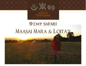 9 day safari. Maasai Mara & Loita s