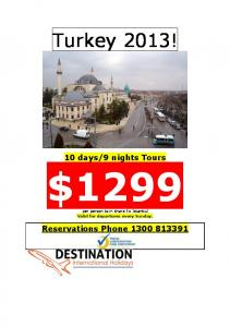 9 nights Tours $1299. Reservations Phone per person twin share Ex Istanbul Valid for departures every Sunday