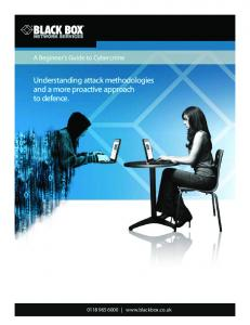 A Beginner s Guide to Cybercrime. Understanding attack methodologies and a more proactive approach to defence