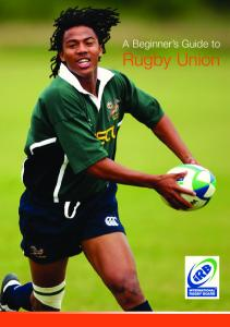 A Beginner s Guide to. Rugby Union