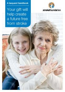 A bequest handbook. Your gift will help create a future free from stroke
