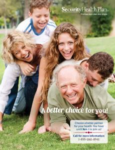 A better choice for you! Choose a better partner for your health. You have until Nov. 1 to join us! Call for more information: