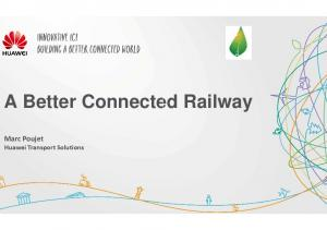 A Better Connected Railway. Marc Poujet Huawei Transport Solutions