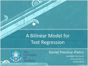 A Bilinear Model for Text Regression. Daniel Preotiuc-Pietro