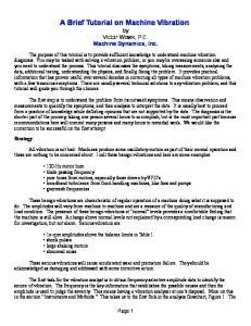 A Brief Tutorial on Machine Vibration by Victor Wowk, P.E. Machine Dynamics, Inc