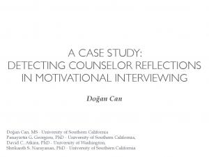 A CASE STUDY: DETECTING COUNSELOR REFLECTIONS IN MOTIVATIONAL INTERVIEWING