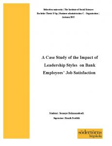 A Case Study of the Impact of Leadership Styles on Bank Employees Job Satisfaction