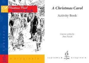 A Christmas Carol. Activity Book. Exercises written by Anna Pyszak