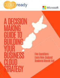 A DECISION MAKING GUIDE TO BUILDING YOUR BUSINESS CLOUD