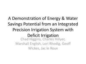 A Demonstration of Energy & Water Savings Potential from an Integrated Precision Irrigation System with Deficit Irrigation