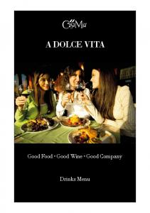 A DOLCE VITA. Good Food Good Wine Good Company. Drinks Menu