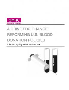 A DRIVE FOR CHANGE: REFORMING U.S. BLOOD DONATION POLICIES. A Report by Gay Men s Health Crisis