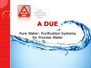 A DUE. Pure Water: Purification Systems for Process Water