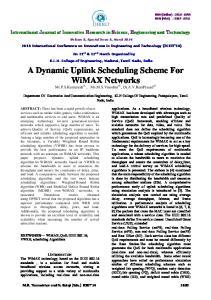 A Dynamic Uplink Scheduling Scheme For WiMAX Networks Mr.P.S.Kumaresh #1, Ms.M.S.Vinodini #2, Dr.A.V.RamPrasad #3
