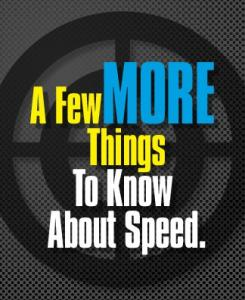 A FewMORE Things To Know About Speed